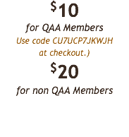 $10 for QAA Members Use code CU7UCP7JKWJH at checkout.) $20 for non QAA Members